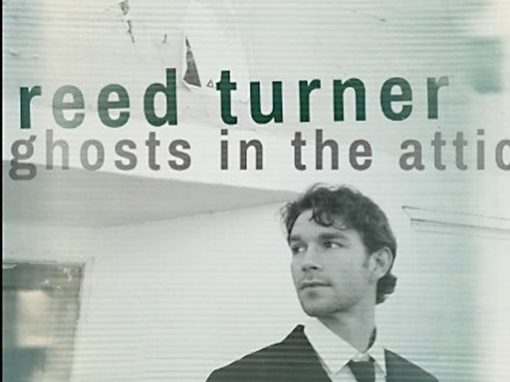 Reed Turner Ghosts in the attic