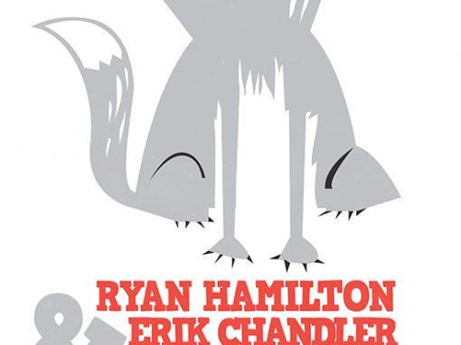 Ryan Hamilton & Erik Chandler Poster